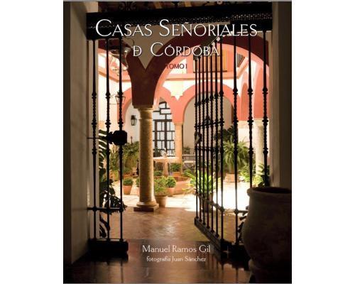 Casas Señoriales de Córdoba - Tomo I